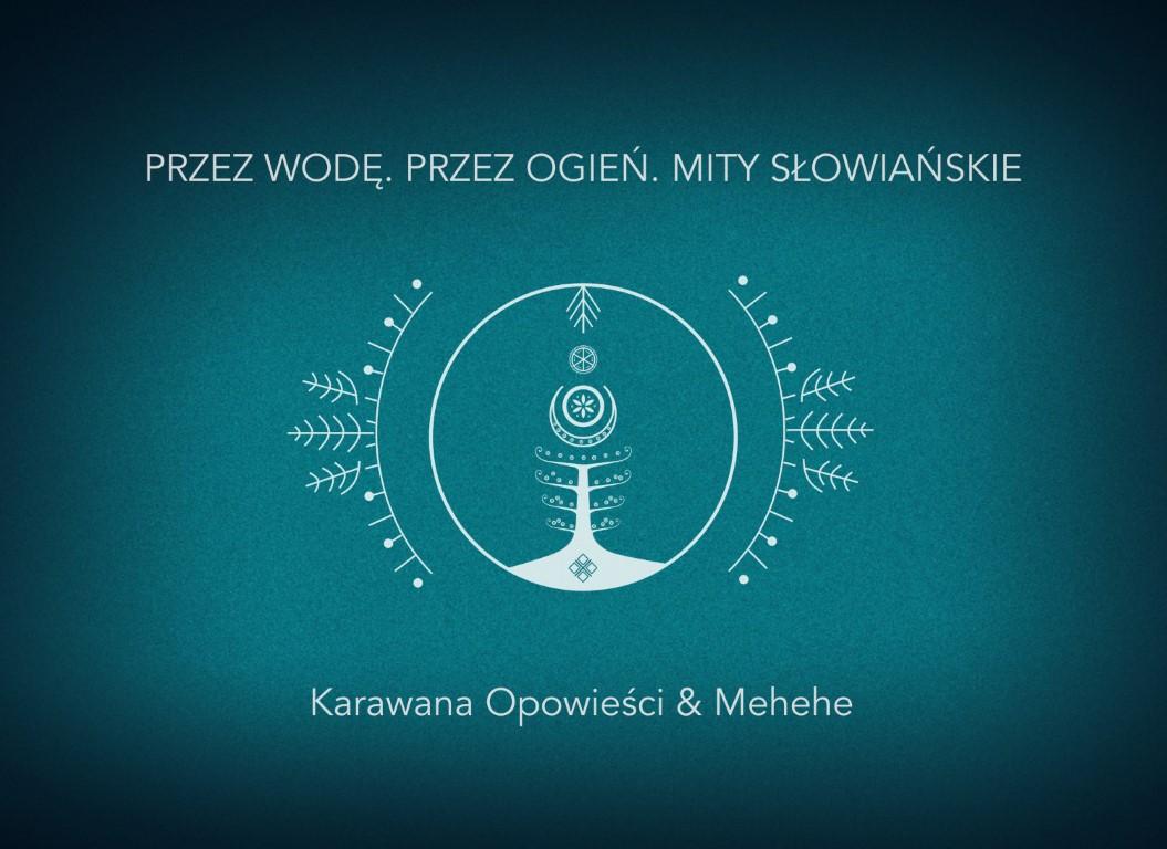 https://festiwalopowiadania.pl/wp-content/uploads/2021/09/PRZEZ-OGIEN-PRZEZ-WODE.-M-ITY-SŁOWIAŃSKIE-grafika-1.jpg